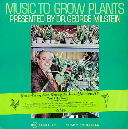 Dr. George Millstein. Music to grow plants