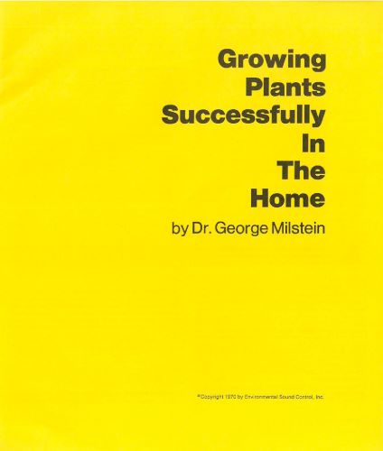 Dr. George Millstein. Growing plants successfully in the home
