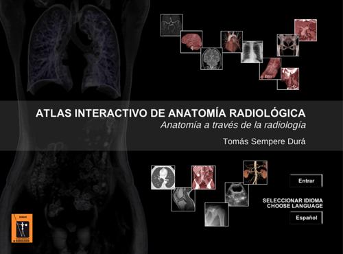 Atlas interactivo de anatomía radiológica anatomía a través de la radiología