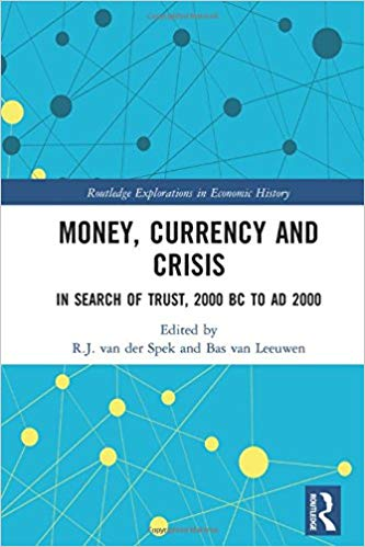 Money, currency and crisis :in search of trust, 2000 BC to AD 2000