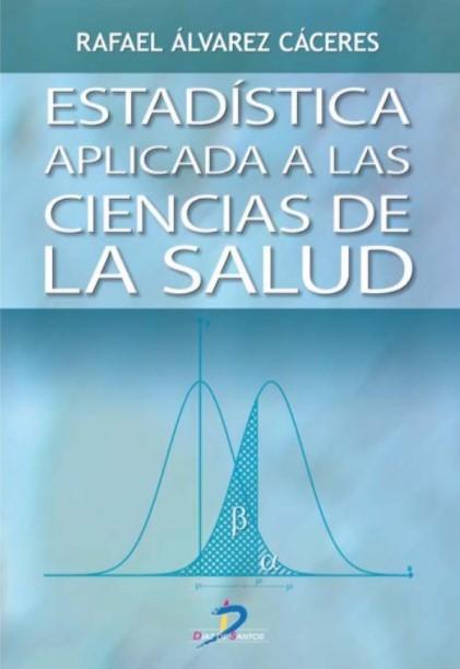 Álvarez Cáceres. Estadística aplicada a las Ciencias de la Salud