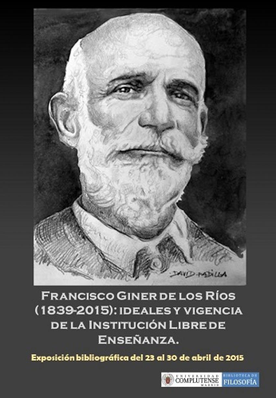 Francisco Giner de los Ríos (1839-2015) ideales y vigencia de la Institución Libre de Enseñanza