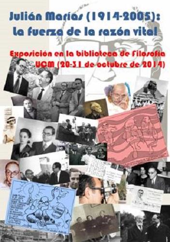 Julián Marías (1914-2005), la fuerza de la razón vital. Exposición bibliográfica con motivo del centenario del nacimiento de julián marías