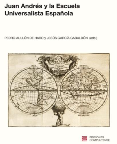 Juan Andrés y la Escuela Universalista Española. 15 €