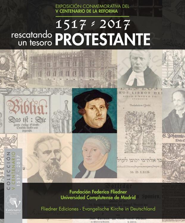 1517-2017: rescatando un tesoro protestante /Versión en linea